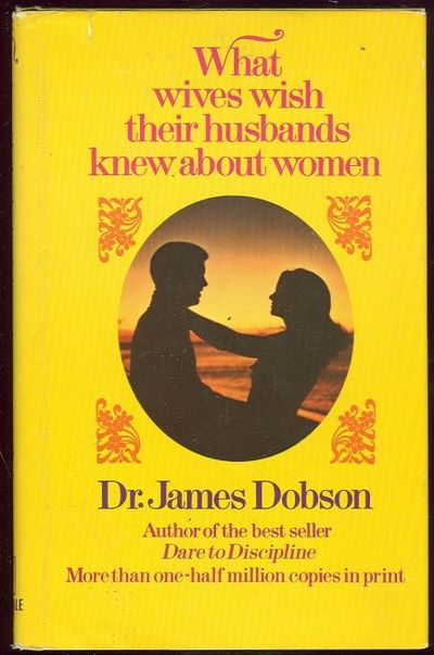 DOBSON, DR. JAMES - What Wives Wish Their Husbands Knew About Women
