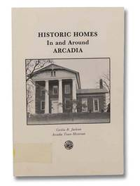 Historic Homes in and around Arcadia