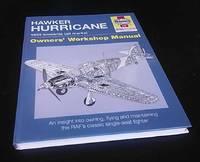 Hawker Hurricane: Owner's Workshop Manual   1935 onwards, all marks