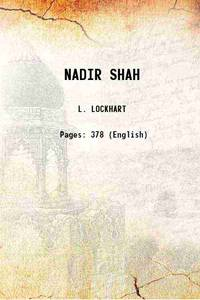 NADIR SHAH A critical study based mainly upon contemporary sources 1938 [Hardcover]