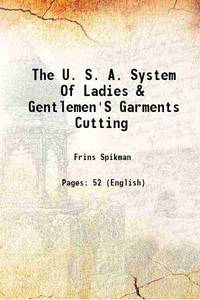 The U. S. A. System Of Ladies & Gentlemen'S Garments Cutting 1918 [Hardcover]
