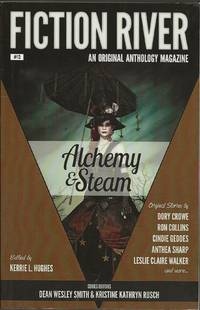 Fiction River: Alchemy & Steam (Fiction River: An Original Anthology Magazine) (Volume 13) by  editor Kerrie L. Hughes - first - 2015-05-12 - from Bujoldfan (SKU: 022521019781561466276lt)
