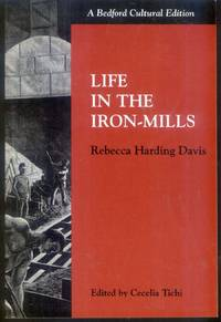 Life in the Iron-Mills: A Cultural Edition