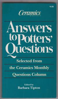 Answers to Potters' Questions: Selected from the Ceramics Monthly Questions Column by  Barbara (Edited by) Tipton - Paperback - 1990 - from Ultramarine Books (SKU: 004808)
