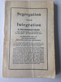 Segregation versus Integration. by  William Manlius NEVINS - from T. BRENNAN BOOKSELLER, ABAA  (SKU: 001960)