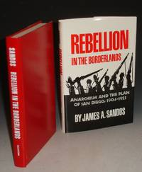 image of Rebellion in the Borderlands: Anarchism and the Plan of San Diego, 1904-1923