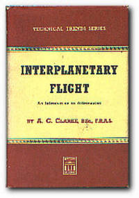 Interplanetary Flight An Introduction to Astronautics by  Arthur C Clarke - Hardcover - Reprint - 1952 - from Books in Bulgaria and Biblio.co.uk