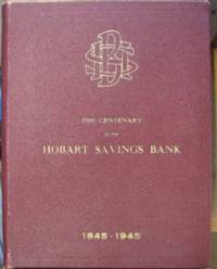 The Centenary of the Hobart Savings Bank : a review of a century of progress, 1845-1945.