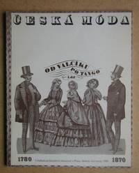 Ceska Moda 1780-1870.