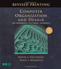 Computer Organization and Design, Revised Printing, Third Edition: The Hardware/Software...