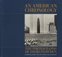 AN AMERICAN CHRONOLOGY: THE PHOTOGRAPHS OF DAVID PLOWDEN.; Introductory text by David McCullough
