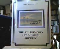 The V. P. Sukachev Art Museum, Irkutsk : Painting / Graphic arts / Applied arts (Artistic...