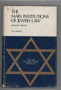 The Main Institutions of Jewish Law Volume 2: The Law of Obligations by  Dr. Isaac Herzog - Hardcover - Second Edition - 1967 - from Recycled Records and Books and Biblio.com