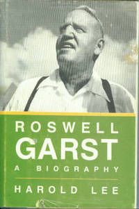 Roswell Garst: A Biography