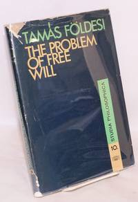 The problem of free will, translated by Tibor Lorincz