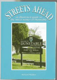 image of Streets Ahead : An Illustrated Guide to the Secret Names of Dunstable (SIGNED COPY)
