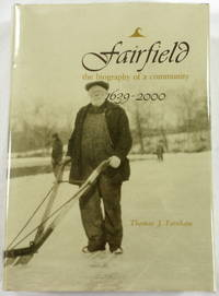 Fairfield: The Biography of a Community, 1639-1989 [Connecticut]
