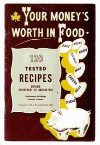 Your Money's Worth in Food 120 Tested Recipes