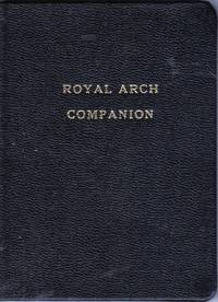 Royal Arch Companion, Adapted to the Work and Charges of Royal Arch Masonry