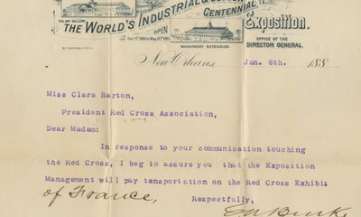 06/01/1885. Clara Barton Included is correspondence from the Director General of the Exposition to B...