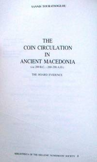 The Coin Circulation in Ancient Macedonia (ca. 200 B.C. - 268-286 A.D.) - The Hoard Evidence