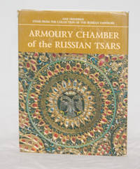 Armoury Chamber of the Russian Tsars: One Hundred Items from the  Collection of the Russian Emperors
