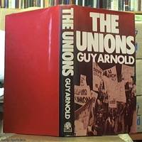 the unions by  Guy Arnold - First Edition - 1981 - from Syber's Books ABN 15 100 960 047 and Biblio.com