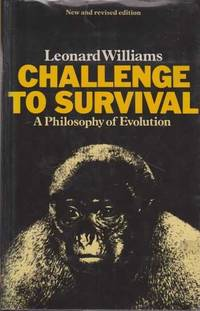 Challenge To Survival - A Philosophy of Evolution