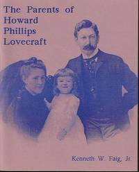 THE PARENTS OF HOWARD PHILLIPS LOVECRAFT