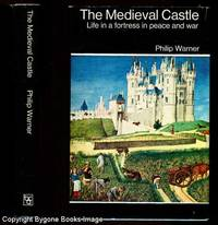 THE MEDIEVAL CASTLE Life in a Fortress in Peace and War