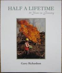 Half a Lifetime : 39 years in forestry.