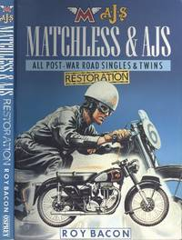 Matchless and AJS Restoration: All Post-war Road Singles and Twins