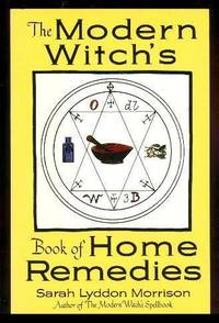 THE MODERN WITCH'S BOOK OF HOME REMEDIES