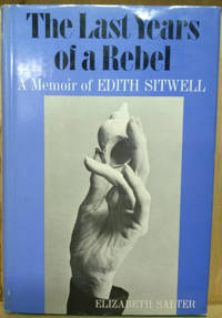 image of The Last Years of a Rebel:  A Memoir of Edith Sitwell