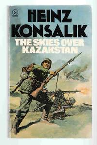 The Skies over Kazakstan by  Heinz Konsalik - Paperback - 1978 - from Riverwash Books and Biblio.com