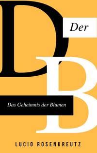 Das geheimnis der blumen by Lucio Rosenkreutz - 11/01/2017