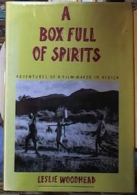 image of A Box Full of Spirits;  Adventures of a Film-maker in Africa