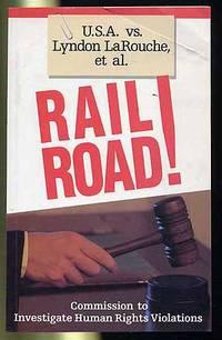 Railroad!: U. S. A. vs. Lyndon LaRouche, et al.