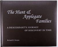image of The Hunt and Applegate Families: A Decendant's Journey of Discovery in Time