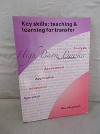 Key Skills: Teaching and Learning for Transfer