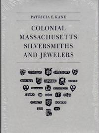 Colonial Massachusetts Silversmiths and Jewelers