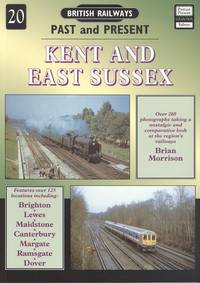 Kent and East Sussex (British Railways Past & Present No.20)