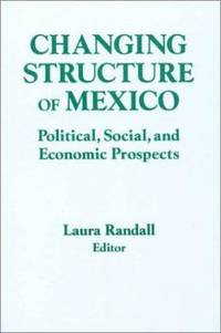 Changing Structure of Mexico : Political  Social and Economic Prospects