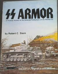 SS Armor: A Pictorial History of the Armored Formations of the Waffen-SS - Specials series (6014) by  Robert C Stern - Paperback - 1978 - from Chapter 1 Books (SKU: 6pedy)