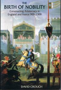 image of The Birth of Nobility Constructing Aristocracy in England and France, 900-1300