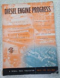 image of Diesel Engine Progress - Railway Traction, Marine Propulsion, Power Station Plants, Units Described and Illustrated