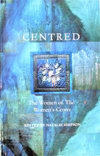 image of Centred. the Women of the Women's Centre