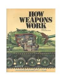 How Weapons Work by  Christopher Chant - Paperback - from World of Books Ltd and Biblio.co.uk