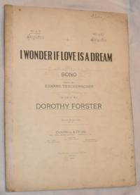 I Wonder if Love is a Dream: song. No.1 in F. Voice and piano. Words by Edward Teschemacher,...
