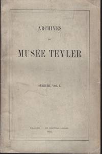 image of ARCHIVES DU MUSEE TEYLER: SŽrie III, Vol. I.